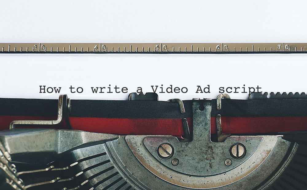 How to write a Video Ad script
